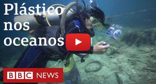 YouTube post de BBC News Brasil: 'O mar parece um supermercado, com tanta sujeira'  mergulhadores lutam para limpar recifes