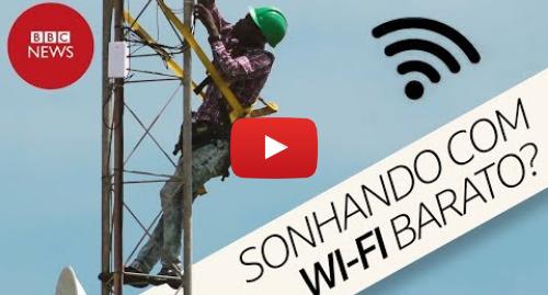 YouTube post de BBC News Brasil: Como comunidade isolada criou sua própria rede de wi-fi barato