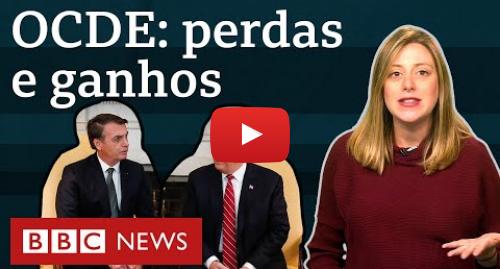 YouTube post de BBC News Brasil: Apoio dos EUA  O que Brasil ganha e perde se entrar na OCDE