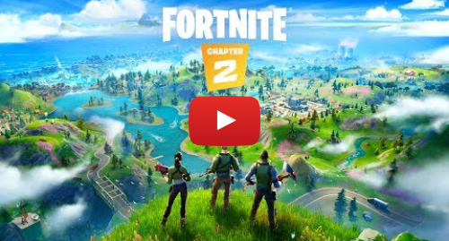 Youtube post by Fortnite: Fortnite Chapter 2 | Launch Trailer