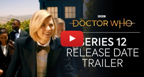Youtube post by Doctor Who: Series 12  Release Date Trailer | Doctor Who