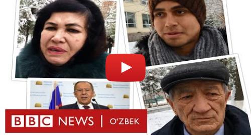 Youtube муаллиф BBC Uzbek: Ўзбекистон, одамлар фикри  «Россия бизнинг буюк оғамиз»(ми?) - BBC Uzbek