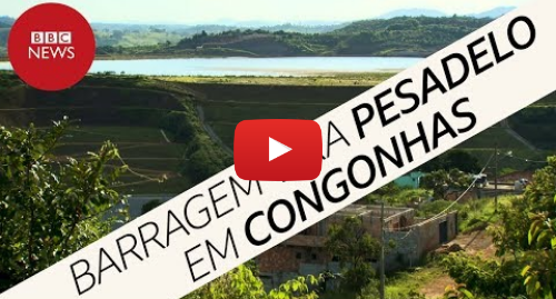 YouTube post de BBC News Brasil: Tragédia em Brumadinho  medo de rompimento de barragem tira sono em outra cidade mineira