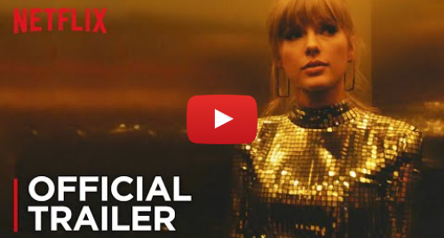 Youtube пост, автор: Taylor Swift: Miss Americana | Official Trailer