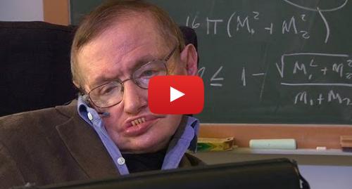 Publicación de Youtube por BBC News Mundo: Stephen Hawking sobre la muerte, la discapacidad y el humor