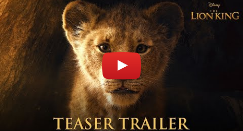 Youtube post by Walt Disney Studios: The Lion King Official Teaser Trailer