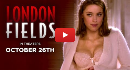 Youtube post by GVN Releasing: Official Green Band London Fields Trailer