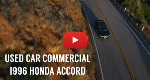 Youtube post by FulariousTV: Used Car Commercial // 1996 Honda Accord