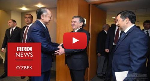 """Youtube post by BBC Uzbek: """"Ўзбекистон очилишни бошладими, Жаҳон Банки ҳам ҳаракатини қилсин"""""""