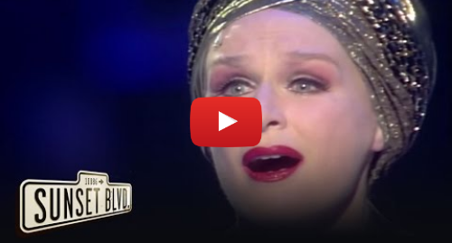 Youtube post by Sunset Boulevard: As If We Never Said Goodbye - Royal Albert Hall | Sunset Boulevard