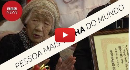 YouTube post de BBC News Brasil: Japonesa de 116 anos é declarada pessoa mais velha do mundo