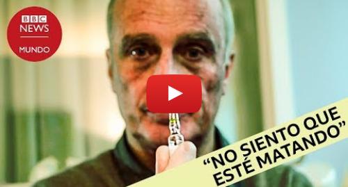 Publicación de Youtube por BBC News Mundo: El doctor con más de 100 eutanasias realizadas