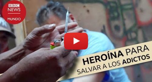 Publicación de Youtube por BBC News Mundo: Canadá quiere acabar así con las muertes por sobredosis