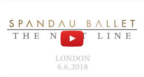 Youtube post by Spandau Ballet (Official): Spandau Ballet - The Next Line 6.6.18