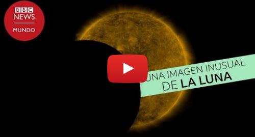 Publicación de Youtube por BBC News Mundo: El extraño movimiento de la Luna captado por la NASA