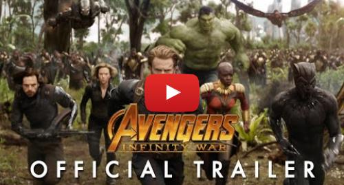 Youtube post by Marvel Entertainment: Marvel Studios' Avengers  Infinity War Official Trailer
