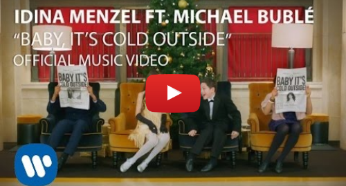 YouTube post de Idina Menzel: Idina Menzel & Michael Bublé - Baby It's Cold Outside
