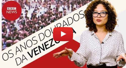 YouTube post de BBC News Brasil: Como era a vida na Venezuela sob chuva de petrodólares