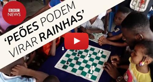 YouTube post de BBC News Brasil: Como o xadrez está transformando a vida de crianças pobres na Nigéria