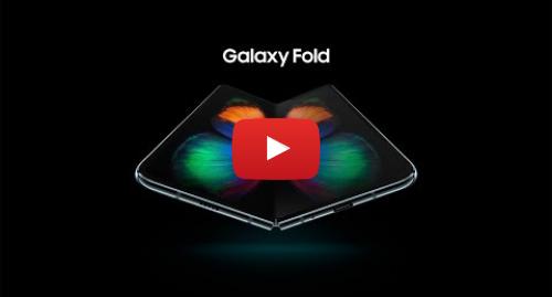 Youtube пост, автор: Samsung: Galaxy Fold  Unveiling