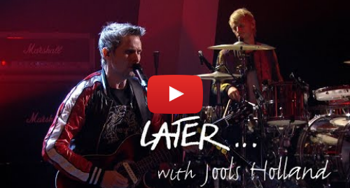 Youtube post by BBC Music: Muse return with Pressure on Later... with Jools Holland