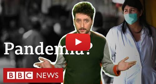 YouTube post de BBC News Brasil: Coronavírus chega ao Brasil e OMS alerta sobre 'pandemia'  mas o que isso significa?