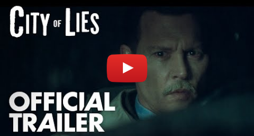 Youtube post by Global Road Entertainment: City of Lies | Official Trailer [HD] | Global Road