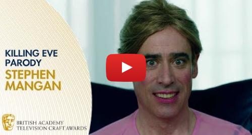 Youtube post by BAFTA: Stephen Mangan's 'Killing Eve' Parody Sketch   BAFTA TV Craft Awards 2019