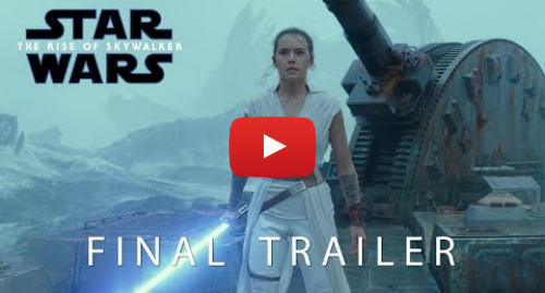 Youtube post by Star Wars: Star Wars  The Rise of Skywalker | Final Trailer