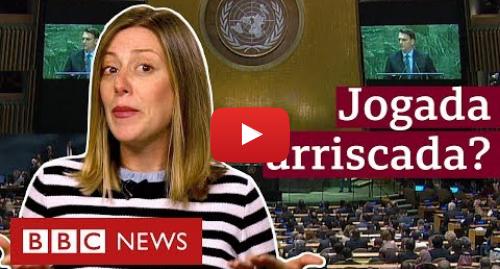 YouTube post de BBC News Brasil: Bolsonaro muda estratégia do Brasil no xadrez global