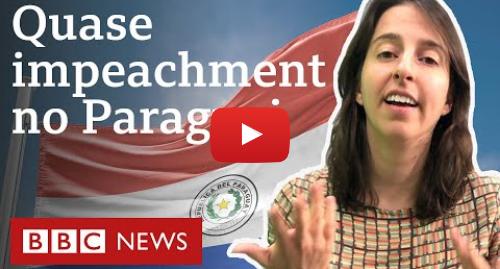 YouTube post de BBC News Brasil: Como disputa sobre Itaipu quase derrubou presidente paraguaio?
