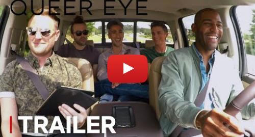 Youtube post by Netflix: Queer Eye  Season 2 | Trailer [HD] | Netflix