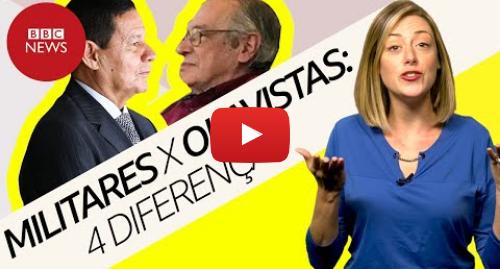 YouTube post de BBC News Brasil: Como pensam os olavistas e militares do governo Bolsonaro