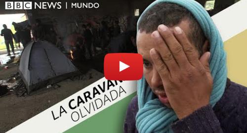 Publicación de Youtube por BBC News Mundo: La otra caravana de migrantes  denuncian golpes al intentar entrar a Europa