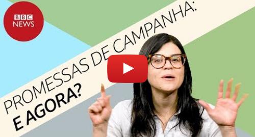 YouTube post de BBC News Brasil: Governo Bolsonaro  o caminho para aprovar 6 propostas de campanha