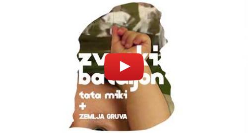 Youtube post by Tata Miki: Tata Miki - ZVONKI BATALJON