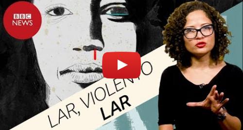 YouTube post de BBC News Brasil: Violência doméstica  82 mulheres serão assassinadas em casa nas próximas 24 horas