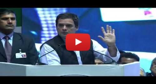 Youtube post by Rahul Gandhi: Rahul Gandhi speech in Talkatora Stadium, New Delhi on Demonetisation
