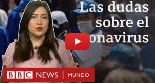 Publicación de Youtube por BBC News Mundo: Coronavirus  las dudas más frecuentes sobre el covid-19   BBC Mundo