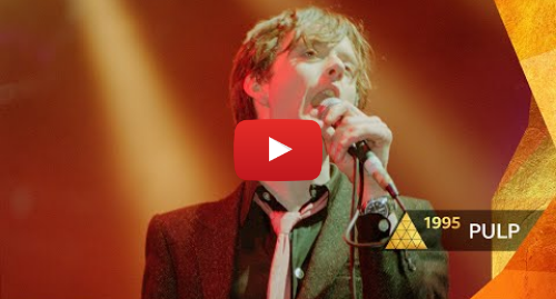 Youtube post by BBC Music: Pulp - Common People (Glastonbury 1995)