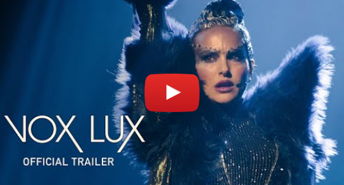 Youtube post by Curzon: Vox Lux | Official UK Trailer [HD] | In Cinemas & On Demand 3 May