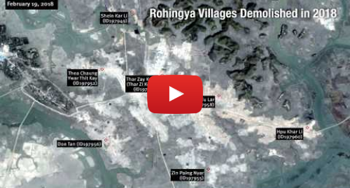 Youtube post by HumanRightsWatch: Burmese Government Demolishes Rohingya Villages