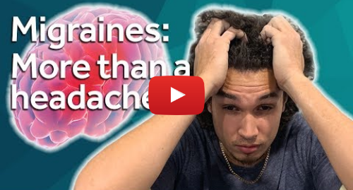 Youtube post by BBC Newsbeat: Think Migraines are only a headache? This is because they're not!