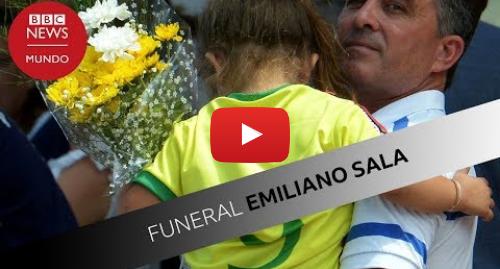 Publicación de Youtube por BBC News Mundo: Funeral Emiliano Sala  la emotiva despedida al futbolista argentino