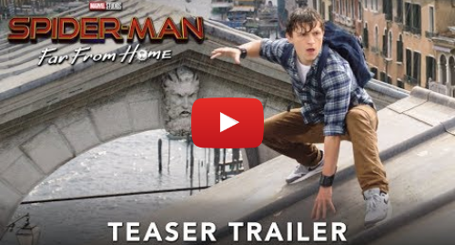 Youtube post by Sony Pictures Entertainment: SPIDER-MAN  FAR FROM HOME - Official Teaser Trailer