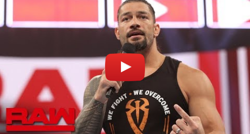 Youtube post by WWE: Roman Reigns announces he is in remission  Raw, Feb. 25, 2019