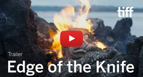 Youtube post by TIFF Trailers: SGAAWAAY K'UUNA (EDGE OF THE KNIFE) Trailer | Canada's Top Ten 2019