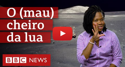 YouTube post de BBC News Brasil: O (mau) cheiro da Lua