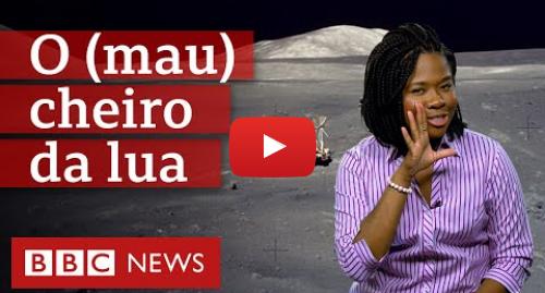 YouTube post de BBC News Brasil: O (mau) cheiro da Lua
