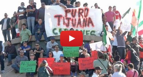 """Publicación de Youtube por BBC News Mundo: """"¡Fuera hondureños!""""  protestas en Tijuana contra la caravana de migrantes que busca llegar a EE.UU."""